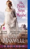 Book Cover Image. Title: The Bride Says Maybe:  The Brides of Wishmore, Author: Cathy Maxwell