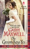 Book Cover Image. Title: The Groom Says Yes (Brides of Wishmore Series #3), Author: Cathy Maxwell