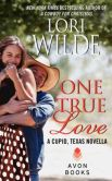 Book Cover Image. Title: One True Love:  A Cupid, Texas Novella, Author: Lori Wilde
