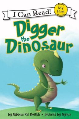 Digger the Dinosaur (My First I Can Read Series)