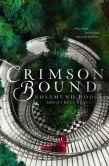 Book Cover Image. Title: Crimson Bound, Author: Rosamund Hodge