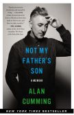 Book Cover Image. Title: Not My Father's Son:  A Memoir, Author: Alan Cumming