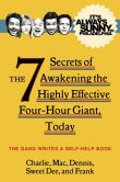 Book Cover Image. Title: It's Always Sunny in Philadelphia:  The 7 Secrets of Awakening the Highly Effective Four-Hour Giant, Today, Author: The Gang