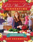 Book Cover Image. Title: The Pioneer Woman Cooks:  Dinnertime: Comfort Classics, Freezer Food, 16-Minute Meals, and Other Delicious Ways to Solve Supper!, Author: Ree Drummond