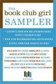 The Book Club Girl Sampler: Excerpts from New and Upcoming Books Perfect for Book Clubs, Book Club Recommendations and Resources, and Recipes from Your Favorite Authors