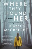 Book Cover Image. Title: Where They Found Her:  A Novel, Author: Kimberly McCreight