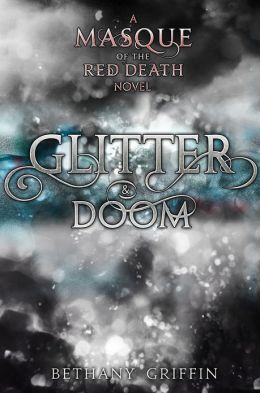 Glitter & Doom: A Masque of the Red Death Story