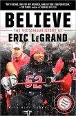 Book Cover Image. Title: Believe:  The Victorious Story of Eric LeGrand (Young Readers' Edition), Author: Eric LeGrand