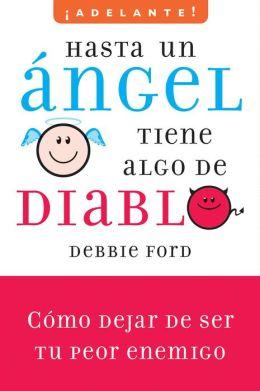 Hasta un ángel tiene algo de diablo: Como dejar de ser tu peor enemigo (Why Good People Do Bad Things)