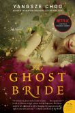 Book Cover Image. Title: The Ghost Bride:  A Novel, Author: Yangsze Choo