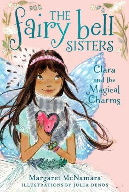 Clara and the Magical Charms (The Fairy Bell Sisters Series #4)