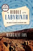 Book Cover Image. Title: The Riddle of the Labyrinth:  The Quest to Crack an Ancient Code, Author: Margalit  Fox