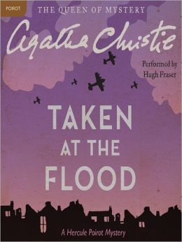 Taken at the Flood: Hercule Poirot Series, Book 27