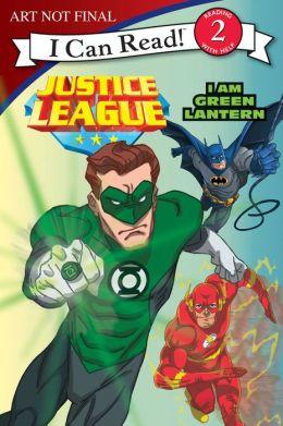 Justice League Classic: I Am Green Lantern: I Can Read Level 2