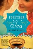 Book Cover Image. Title: Together Tea, Author: Marjan Kamali