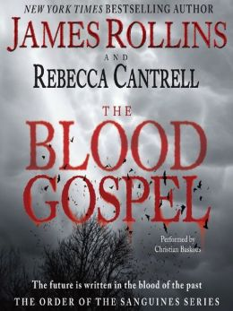 The Blood Gospel: Order of the Sanguines Series, Book 1
