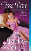 Book Cover Image. Title: Any Duchess Will Do, Author: Tessa Dare