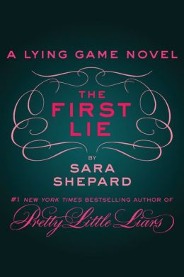 The First Lie (The Lying Game Series)