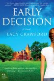 Book Cover Image. Title: Early Decision:  A Novel, Author: Lacy Crawford