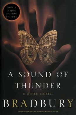 A Sound Of Thunder And Other Stories By Ray Bradbury border=