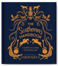 Book Cover Image. Title: The Southerner's Handbook:  A Guide to Living the Good Life, Author: Editors of Garden and Gun