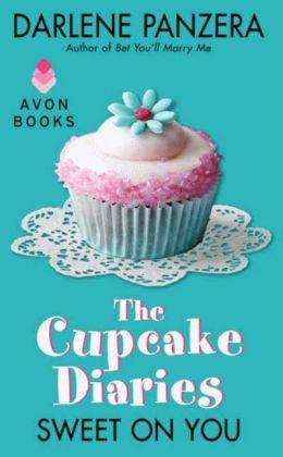 The Cupcake Diaries: Sweet On You