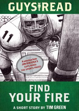 Guys Read: Find Your Fire: A Short Story from Guys Read: The Sports Pages