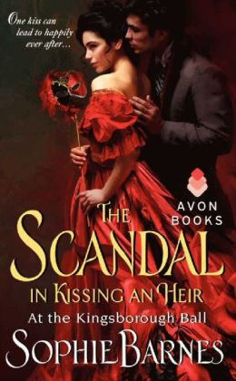The Scandal in Kissing an Heir (At the Kingsborough Ball Series #2)