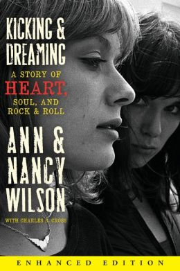 Kicking and Dreaming (Enhanced Edition): A Story of Heart, Soul, and Rock and Roll