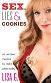 Book Cover Image. Title: Sex, Lies, and Cookies:  An Unrated Memoir, Author: Lisa Glasberg