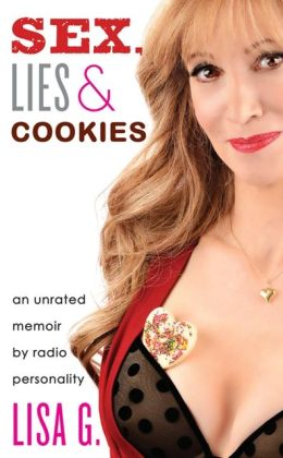 Sex, Lies, and Cookies: An Unrated Memoir