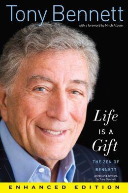 Life Is a Gift (Enhanced Edition): The Zen of Bennett