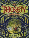 Book Cover Image. Title: The Thickety:  A Path Begins, Author: J. A. White