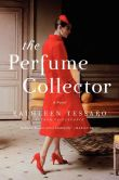 Book Cover Image. Title: The Perfume Collector:  A Novel, Author: Kathleen Tessaro