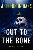 Cut to the Bone by Jefferson Bass