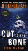 Book Cover Image. Title: Cut to the Bone (Body Farm Series #8), Author: Jefferson Bass