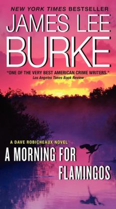 A Morning for Flamingos (Dave Robicheaux Series #4)