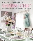 Book Cover Image. Title: Rachel Ashwell's Shabby Chic Treasure Hunting and Decorating Guide, Author: Rachel Ashwell