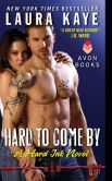 Book Cover Image. Title: Hard to Come By (Hard Ink Series #3), Author: Laura Kaye