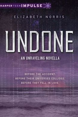 Undone: An Unraveling Novella