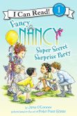 Book Cover Image. Title: Fancy Nancy:  Super Secret Surprise Party: I Can Read Level 1, Author: Jane O'Connor