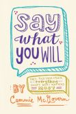 Book Cover Image. Title: Say What You Will, Author: Cammie McGovern