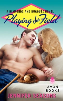 Playing the Field (Diamonds and Dugouts Series #2)