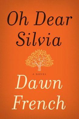 Oh Dear Silvia: A Novel