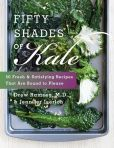 Book Cover Image. Title: Fifty Shades of Kale:  50 Fresh and Satisfying Recipes That Are Bound to Please, Author: Drew, M.D. Ramsey
