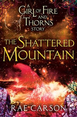 The Shattered Mountain (Girl of Fire and Thorns Series)