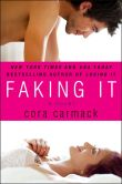 Book Cover Image. Title: Faking It, Author: Cora Carmack