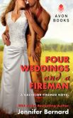 Book Cover Image. Title: Four Weddings and a Fireman:  A Bachelor Firemen Novel, Author: Jennifer Bernard