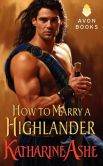 Book Cover Image. Title: How to Marry a Highlander, Author: Katharine Ashe