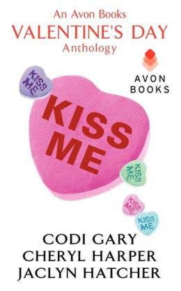 Kiss Me: An Avon Books Valentine's Day Anthology